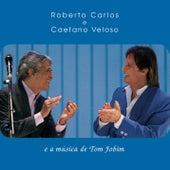 Roberto Carlos e Caetano Veloso e a música de Tom Jobim de Roberto Carlos & Caetano Veloso