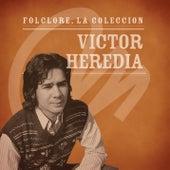 Folclore - La Colección - Victor Heredia de Victor Heredia