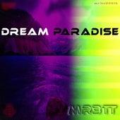 Dream Paradise by Mr3tt