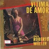Vitima De Amor de Roberto Muller