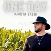 One Day by Rare of Breed