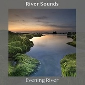Evening River by River Sounds