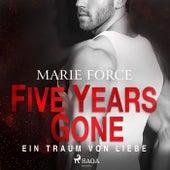Five Years Gone - Ein Traum von Liebe von Marie Force