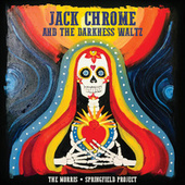 Jack Chrome and the Darkness Waltz by The Morris Springfield Project