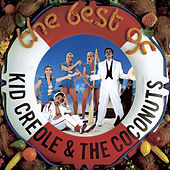 The Best Of Kid Creole & The Coconuts by Kid Creole & the Coconuts
