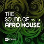 The Sound Of Afro House, Vol. 14 de Various Artists