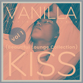 Vanilla Kiss (Beautiful Lounge Collection), Vol. 1 de Various Artists