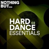 Nothing But... Hard Dance Essentials, Vol. 02 by Various Artists