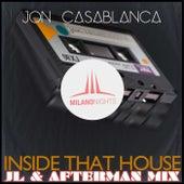Inside That House (JL & Afterman Mix) by Jon Casablanca