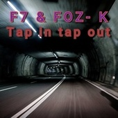 Tap In Tap Out de F7