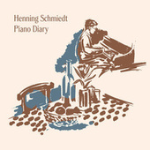 Piano Diary by Henning Schmiedt