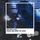 Teach Me How to Love von Tom Enzy
