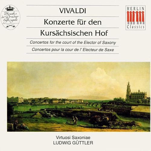 Vivaldi.: Concertos for the court of the Elector of Saxony by Virtuosi Saxoniae