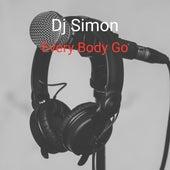 Every Body Go by DJ Simon