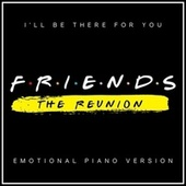 I'll Be There for You (From