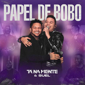 Papel de Bobo (Ao Vivo) de Tá Na Mente