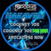 Cockney Joe / Cockney Joe (Dunk Remix) / Apocalypse Now by Makaveli