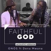 Faithful God (feat. Dena Mwana) (Acoustic Version) by Onos