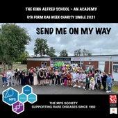 SEND ME ON MY WAY von The King Alfred School - An Academy