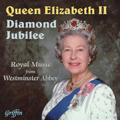 The Queen's Diamond Jubilee - Royal Music from Westminster Abbey von Westminster Abbey Choir