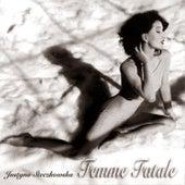 Femme Fatale von Justyna Steczkowska