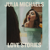 Love Stories by Julia Michaels