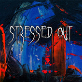 Stressed Out by Layne