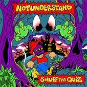 Notunderstand by Smuff Tha Quiz