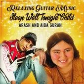 Sleep Well Tonight Child (Relaxing Guitar Music) de Arash