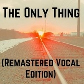 The Only Thing (Remastered Vocal Edition) by Richard Thomas
