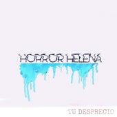 Tu Desprecio by Horror Helena