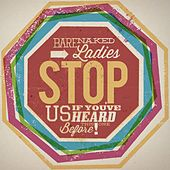 Stop Us If You've Heard This One Before! von Barenaked Ladies