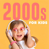 2000s for Kids by Various Artists