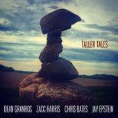 Taller Tales (feat. Zacc Harris, Chris Bates & Jay Epstein) von Dean Granros