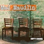 Empty Chairs by Mad Maudlin