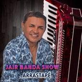 Arrastapé von Jair Banda Show