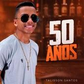 50 Anos de Talisson Santos
