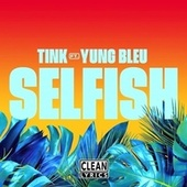 Selfish by Tink
