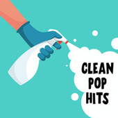 Clean Pop Hits by Various Artists