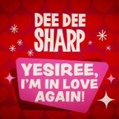 Yesiree, I'm In Love Again! by Dee Dee Sharp