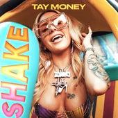 Shake de Tay-Money