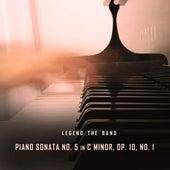 Piano Sonata No. 5 in C Minor, Op. 10, No. 1 de Legend the Band