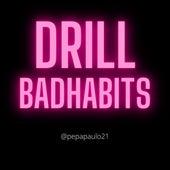 Drill - Badhabits de Pedro Paulo