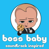 Boss Baby (Soundtrack Inspired) by Various Artists