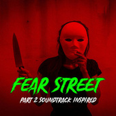 Fear Street Part 2 (Soundtrack Insprired) by Various Artists