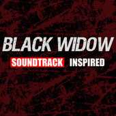 Black Widow (Soundtrack Inspired) by Various Artists
