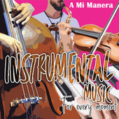 Instrumental Music For Every Moment - a Mi Manera by German Garcia