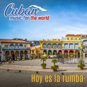 Cuban Music for the World: Hoy Es La Rumba by German Garcia