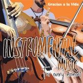 Instrumental Music For Every Moment: Gracias a la Vida by German Garcia