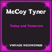 Today and Tomorrow (Hq Remastered) von Mccoy Tyner, Stanley Clarke, Al Foster